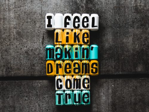 Image avec texte : I feel like making' dreams come true