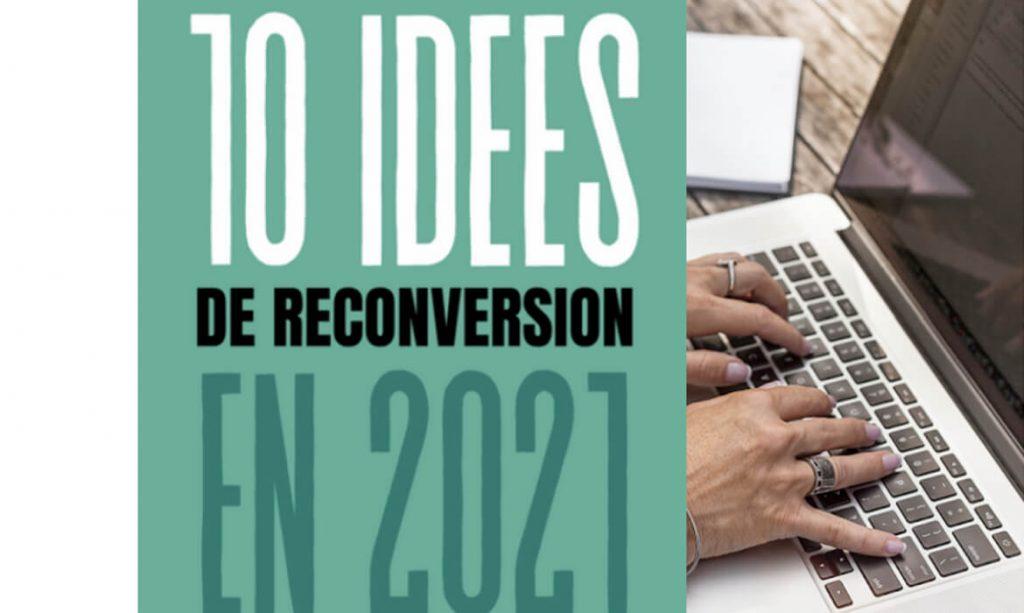10 idées de reconversion en 2021