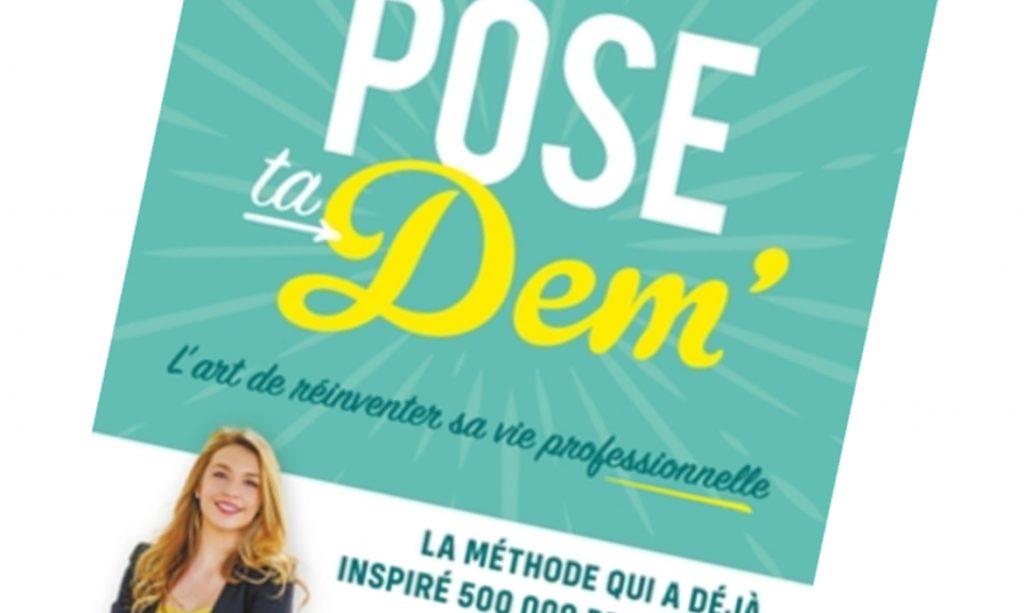 Le livre Pose ta Dem' !